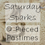 Saturday Sparks at Pieced Pastimes