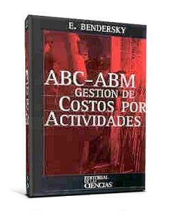 ABC – ABM Gestión de Costos por Actividades – Eduardo Bendersky