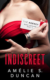 Indiscreet (The Agency Dark Affairs Duet Book 1) by Amélie S. Duncan