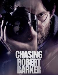 Chasing Robert Barker | Bmovies