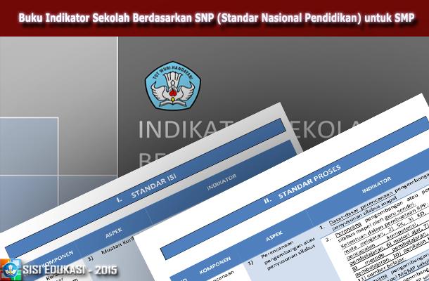 Buku Indikator Sekolah Berdasarkan SNP (Standar Nasional Pendidikan) untuk SMP