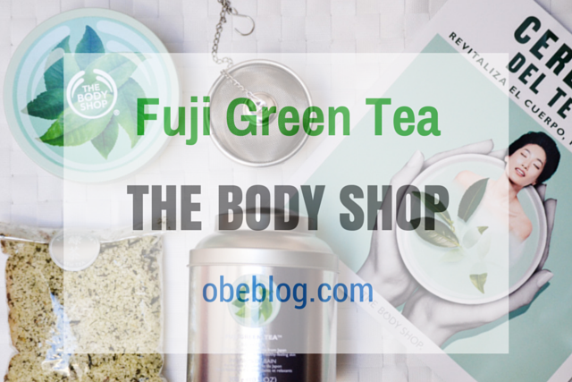 Fuji_Green_Tea_THE_BODY_SHOP_ObeBlog_01