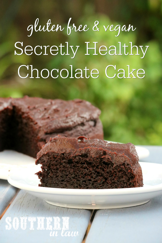 Southern In Law Recipe Secretly Healthy Chocolate Cake Gluten