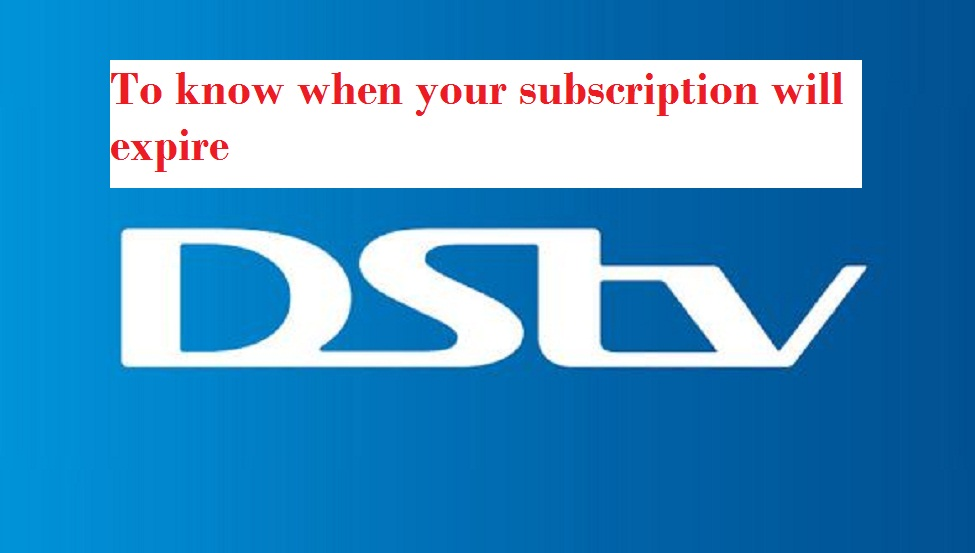 How to  know when your DSTV subscription will expire