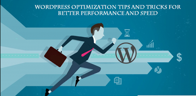 Wordpress Optimization Tips And Tricks for Better Performance & speed 2018