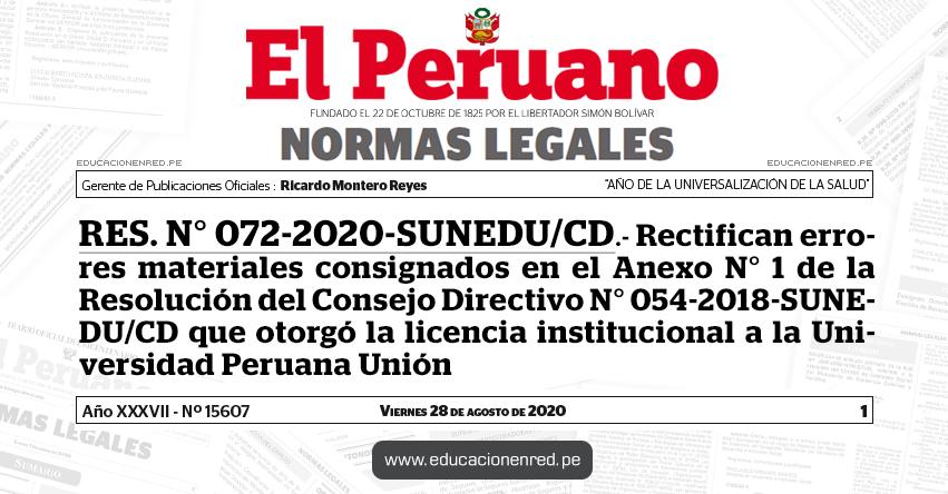 RES. N° 072-2020-SUNEDU/CD.- Rectifican errores materiales consignados en el Anexo N° 1 de la Resolución del Consejo Directivo N° 054-2018-SUNEDU/CD que otorgó la licencia institucional a la Universidad Peruana Unión