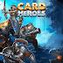 ¡Elige tus cartas y reta a jugadores de todo el mundo en este nuevo juego de cartas coleccionables!  - ((Card Heroes)) GRATIS (ULTIMA VERSION FULL E ILIMITADA PARA ANDROID)
