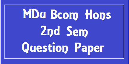 Mdu Bcom Hons 2nd Sem Previous Year Question Papers 2018