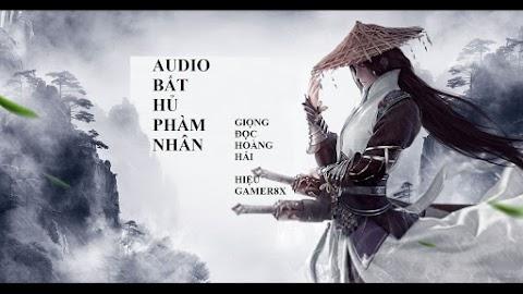 Truyện Audio Tiên Hiệp Trung Quốc: Bất Hủ Phàm Nhân - Ta Là Lão Ngũ (Trọn bộ)