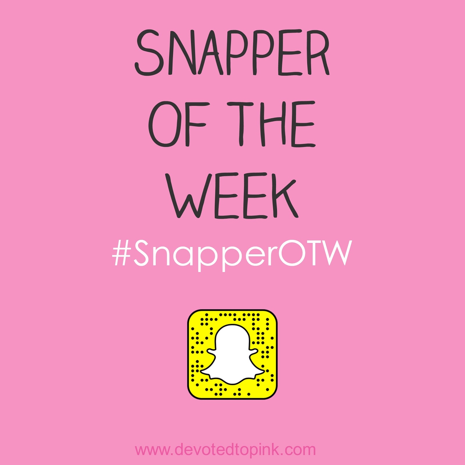 snapper of the week, #snapperotw, snapchat, blogggers