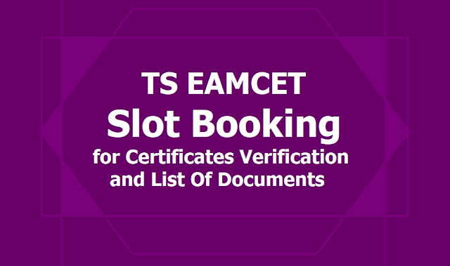 TS EAMCET Slot Booking 2019 for Certificates Verification and List Of Documents