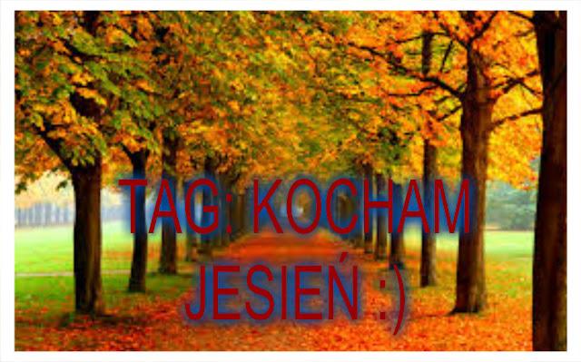 TAG: Kocham jesień :)