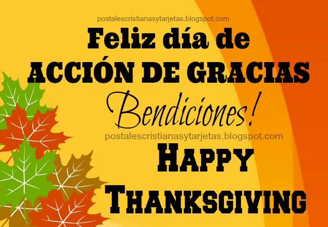 Feliz Día de Acción de Gracias. 2014. Happy Thanksgiving Day. Imágenes bonitas del día de acción de gracias, thanksgiving para facebook, para familia, amigos, postales cristianas para saludar en día de acción de gracias.  Frases, mensajes cristianos de día de gracias.