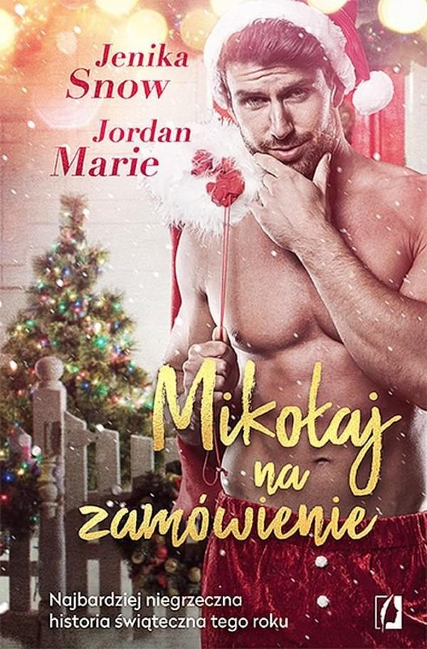 """""""Mikołaj na zamówienie"""" - Jenika Snow, Jordan Marie"""
