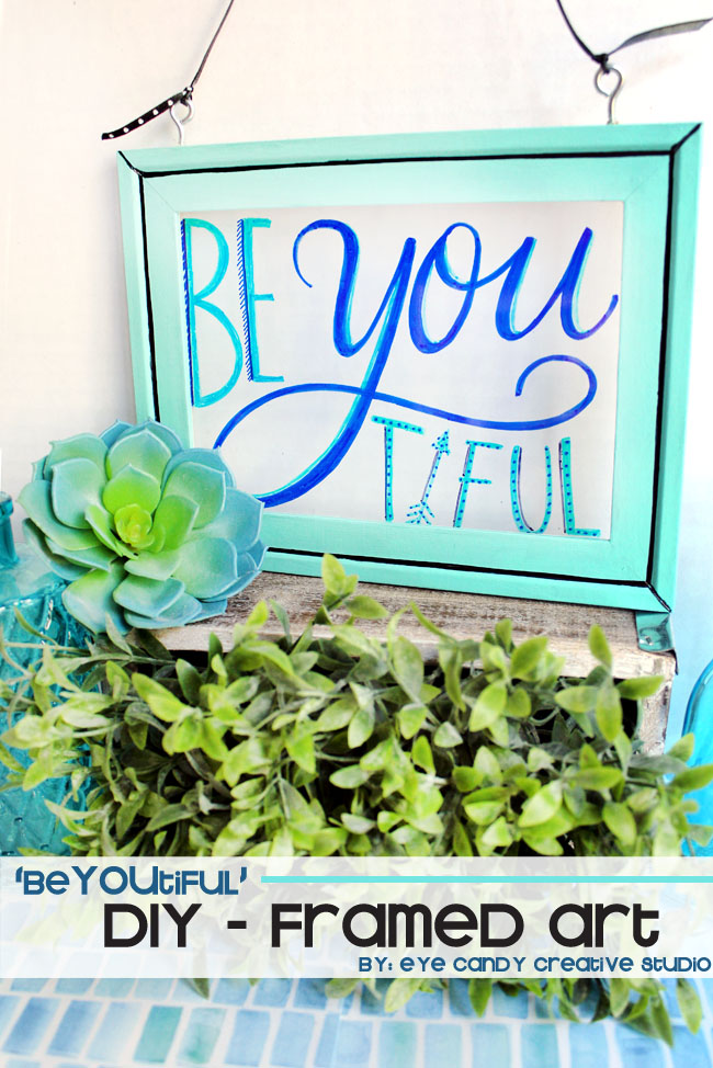 beYOUtiful framed art, hand lettering, how to make inspirational art