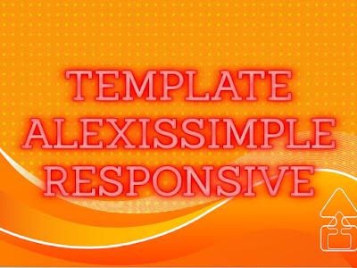 Template Terbaru 2017 Alexis Simple Blogger Seo Responsive Download Gratis