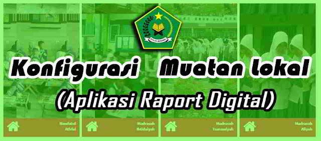 Cara Mudah Menambah Muatan Lokal Di Aplikasi Raport Digital Madrasah (ARD)