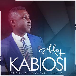 Music: Abbey - Kabiyosi (Prod. Mystyle Musik) || @abeydrumz @hitsmediapromo