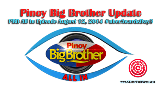 Pinoy Big Brother Update: PBB All In Episode August 13, 2014 #uberAwardsDay3