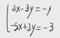 11 Sistema lineal de dos ecuaciones y dos incognitas. (Reducción)