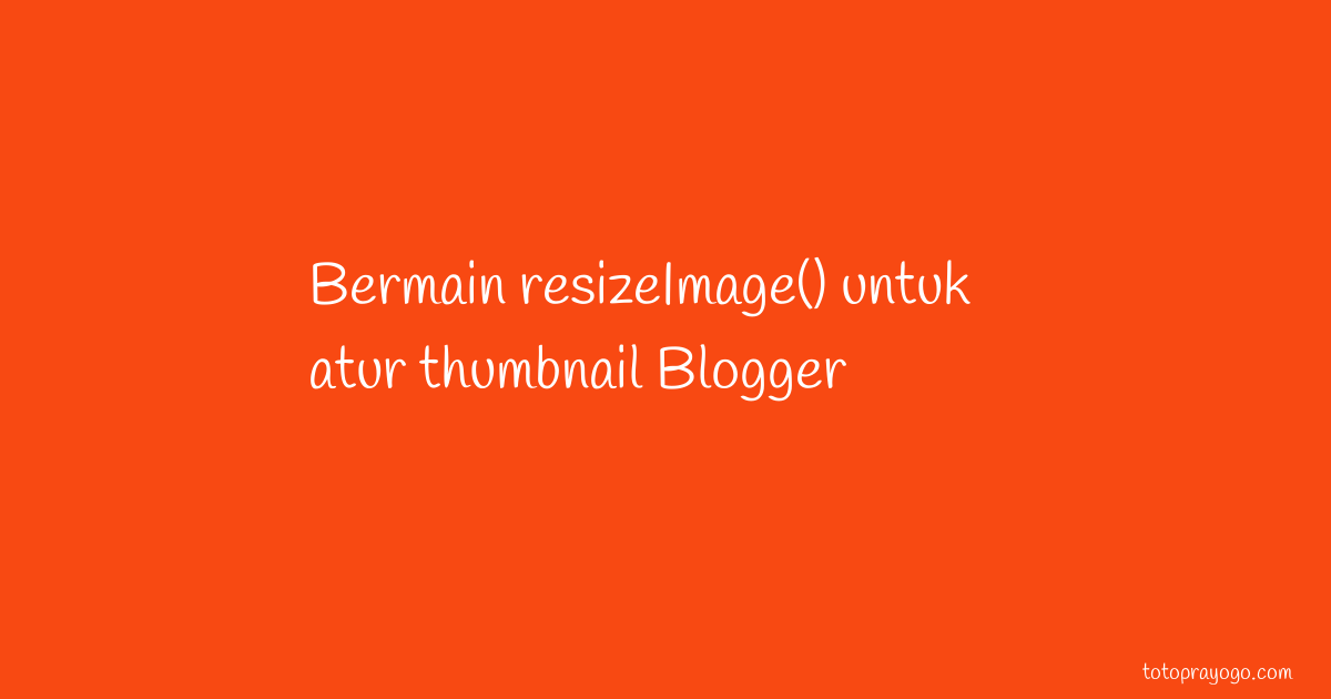 function resizeImage Blogger