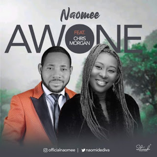 Naomee Ft. Chris Morgan – Awone