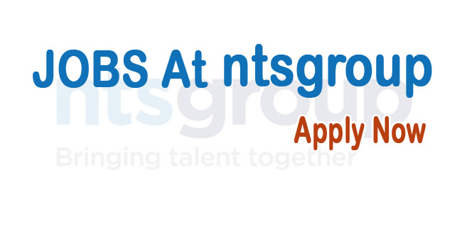 Jobs Vacancy at Nts Group  | Apply Now