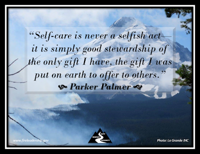"""Self-care is never a selfish act—it is simply good stewardship of the only gift I have, the gift I was put on earth to offer to others.""  Parker Palmer "