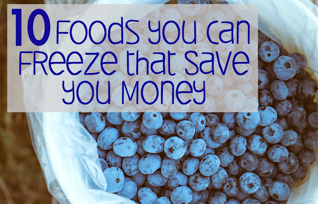 10 Foods you can Freeze that Save you Money
