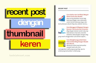 Cara Membuat Widget Recent Post Dengan Gambar Thumbnail Agar Blog Terlihat Lebih Menarik