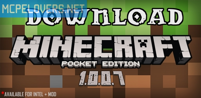 Download Minecraft: Pocket Edition v1.0.0.7 / 1.0 Build 6 BETA