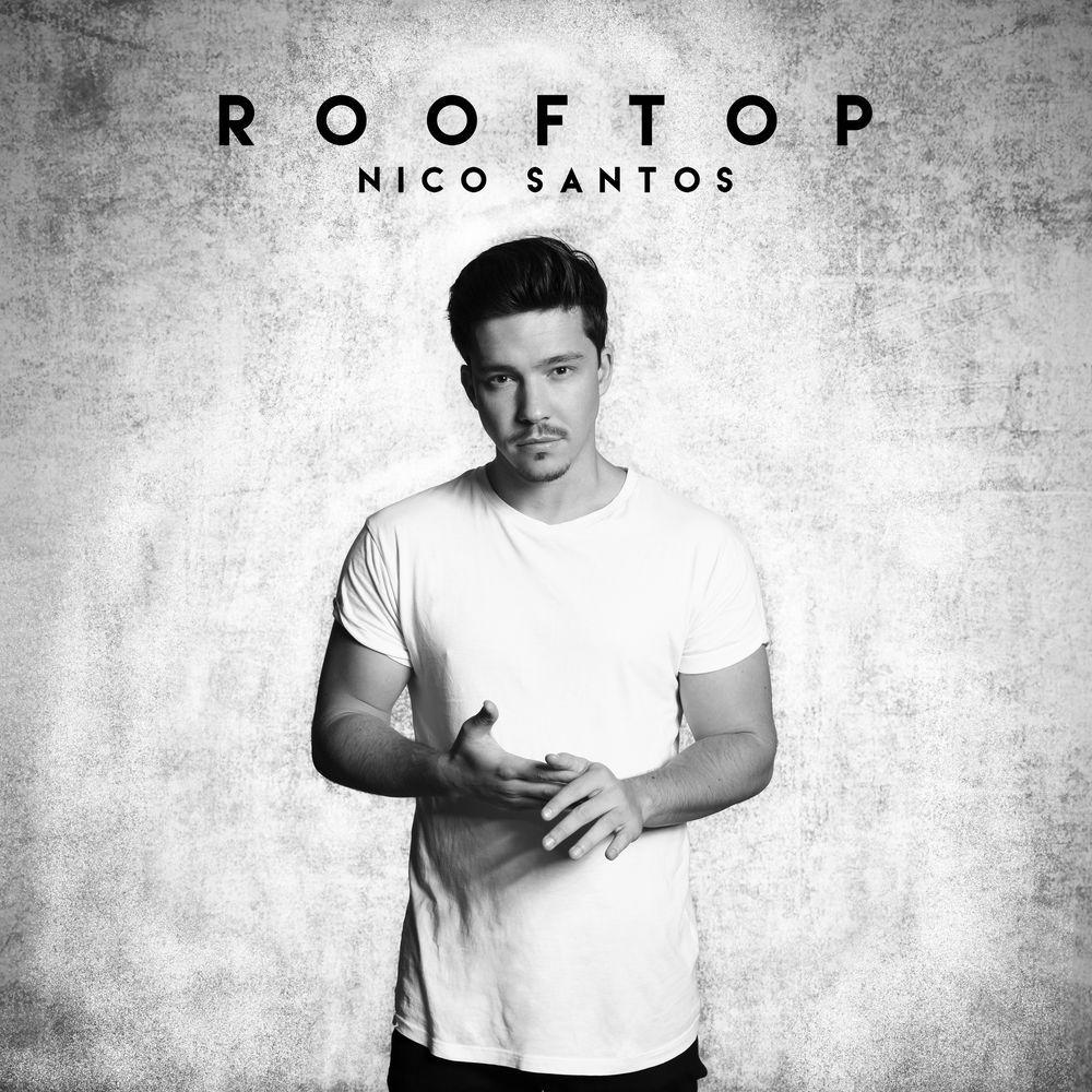 Nico Santos - Rooftop Lyrics + Music Video - Loving Song Lyrics