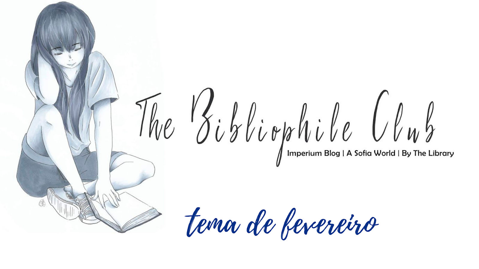 #TheBibliophileClub: o tema de Fevereiro