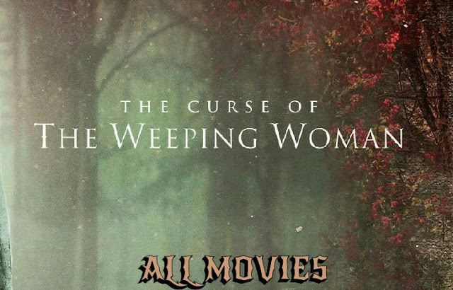 The Curse Of The Weeping Woman Movie pic