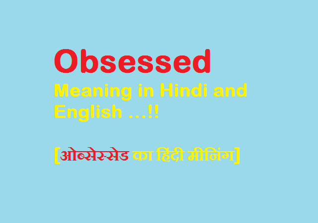 Obsessed Meaning in Hindi and English