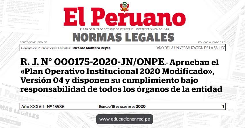 R. J. N° 000175-2020-JN/ONPE.- Aprueban el «Plan Operativo Institucional 2020 Modificado», Versión 04 y disponen su cumplimiento bajo responsabilidad de todos los órganos de la entidad
