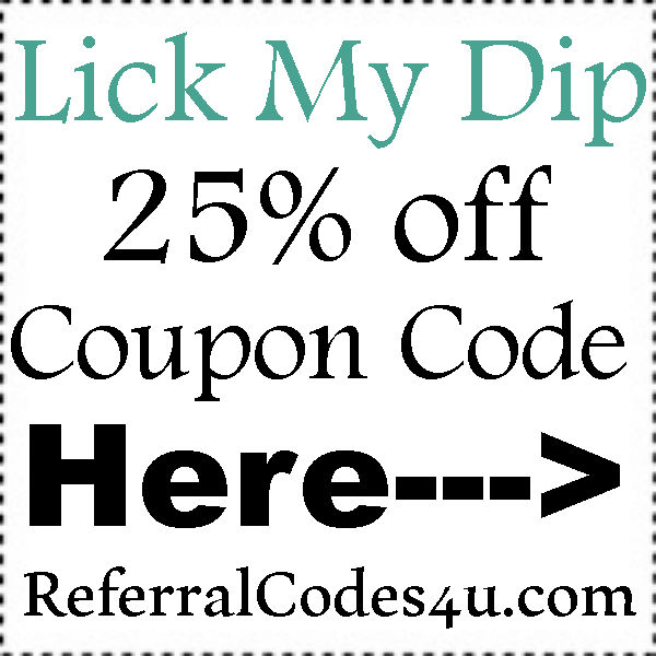 Lick My Dip Discount Codes 2021, LickMyDip Free Shipping, Lick My Dip Voucher Codes July, August, Sepember