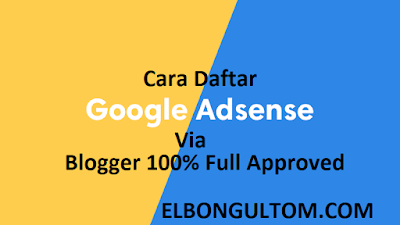 Cara Daftar Adsense Via Blogger 100% Full Approved
