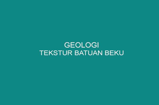 Tekstur Batuan Beku