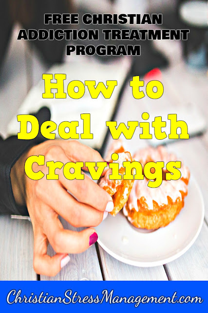 Free Bible Based Addiction Recovery Program step 12 How to deal with cravings