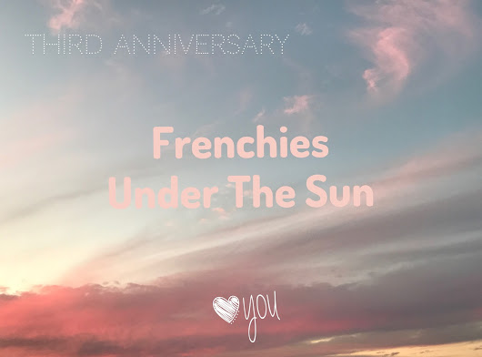 Frenchies Under The Sun: 3rd Anniversary