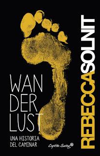"""Wanderlust. Una historia del caminar"" - Rebecca Solnit"
