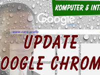 2 Cara Update Google Chrome di Laptop dan Android Terbaru