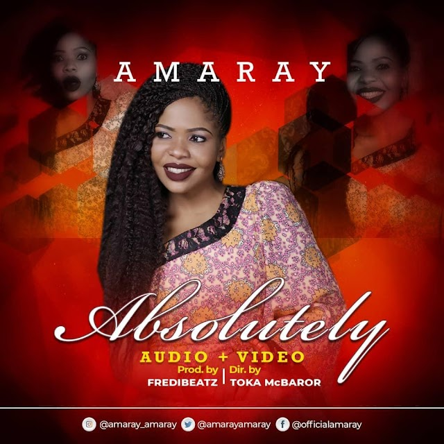 [Free Download] Mp3 + VIDEO: AMARAY - ABSOLUTELY | @amarayamaray
