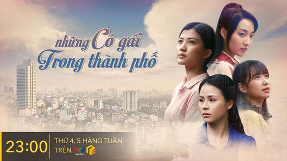 Những Cô Gái Trong Thành Phố - VTV3 giải trí (2019)