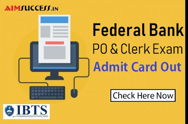 Federal Bank PO & Clerk Exam Admit Card 2018 Out