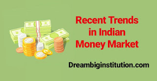 Recent Trends in Indian Money Market