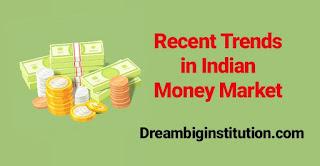 Recent Trends in Indian Money Market