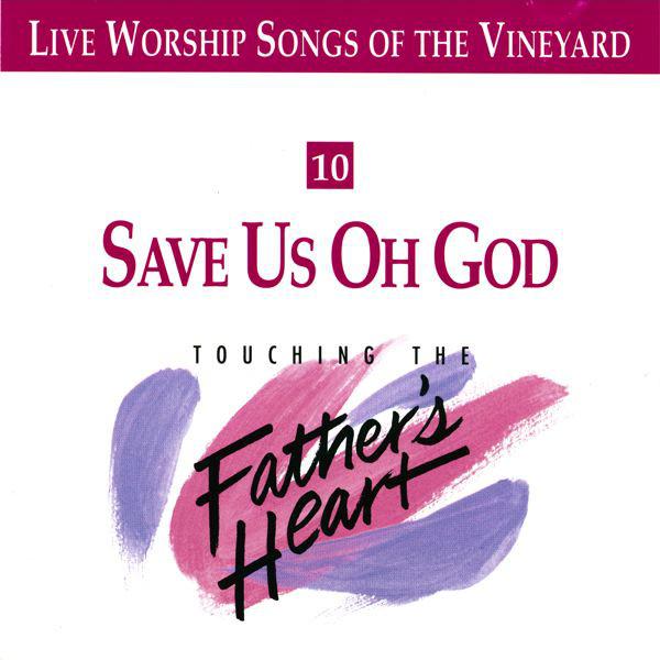 Vineyard Music-Save Us Oh God-