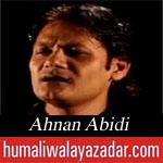 http://www.shiavideoshd.com/2015/07/musalmano-noha-by-ahnan-abidi-ramzan.html